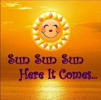 Sun Sun Sun Here It Comes.... ecard