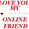 LOVE YOU MY FRIEND