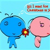All I want for x'mas is U!