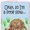 A Little Slow eCard