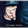 Im glad I met you