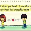 If I stole your heart N you stole mine?