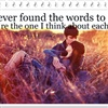 I never found the words to say