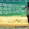 Miss You Out Of Fear!