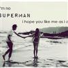Im no SuperMan