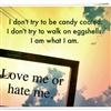 I am what I am!