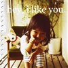 Hey! I like YOU! :)