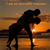 I am romantic