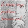 Any Problem?