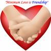Minimum Love is Friendship