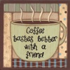 Coffee tastes better with a friend