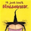 it just isnt halloween